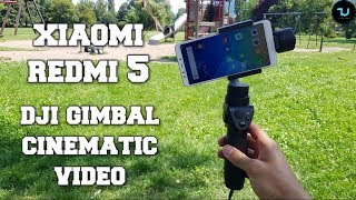 Xiaomi Redmi 5 Camera test with Gimbal DJI Osmo Mobile Cinematic Video+Audio/After updates!