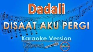 Dadali - Disaat Aku Pergi (Karaoke) | GMusic
