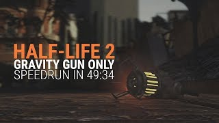 Half-Life 2 Gravity-Gun Only speedrun in 49:34.215