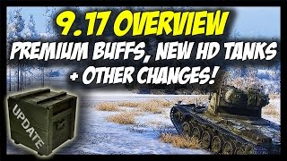 ► World of Tanks: 9.17 Review - New Super Test Tanks, Premium Tanks Buffed! - Patch 9.17 Update