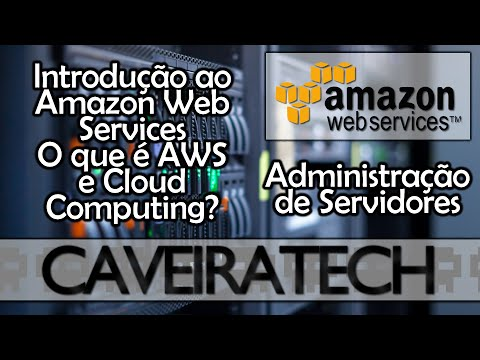 Introdução ao Amazon Web Services (O que é AWS?) - Cloud Coputing
