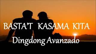 BASTA'T KASAMA KITA Lyrics #Dingdong Avanzado
