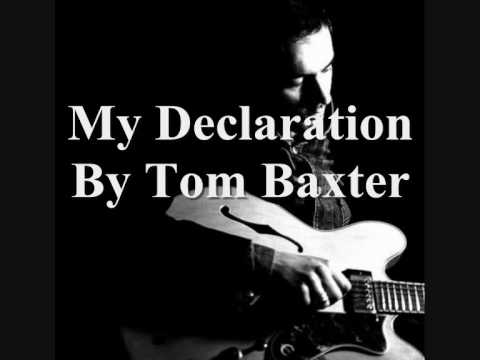 My Declaration By Tom Baxter