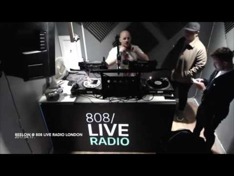 Reelow 2 hours Set @ 808 Live Radio London 17/04/17