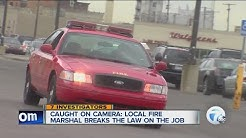 CAUGHT ON CAMERA: Local fire marshal breaks the law on the job
