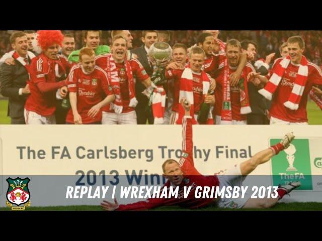 LIVE | Wrexham v Grimsby 2013 FA Trophy Final