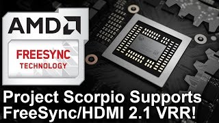 Xbox One X/ Project Scorpio Supports FreeSync and HDMI 2.1 Variable Refresh!