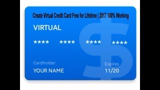 how to Create Virtual Credit Card Free for Lifetime | 2017 100% Working
