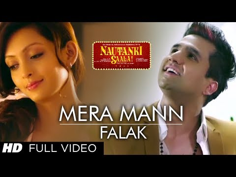 Mera Mann Kehne Laga Nautanki Saala Full Video Song ★ Falak ★