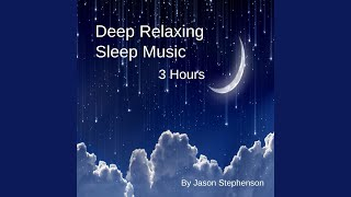 Deep Relaxing Sleep Music (3 Hours)