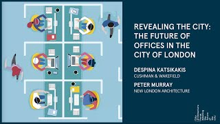 'Revealing the City': The future of offices in the City of London