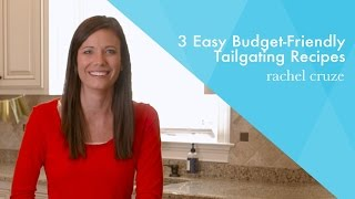 3 Easy Budget-Friendly Tailgating Recipes
