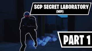 SCP SECRET LABORATORY IN FORTNITE (WIP, partie 1)