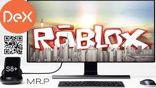 Play Roblox on Samsung S8 / S8+ / Note8 DeX Station