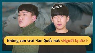 [V-pop Cover Challenge - Người lạ ơi] Người Hàn Quốc RAP bài hát tiếng Việt / TGSJ 성재네
