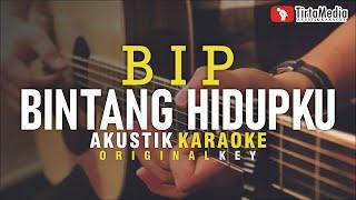 bintang hidupku - bip (akustik karaoke)