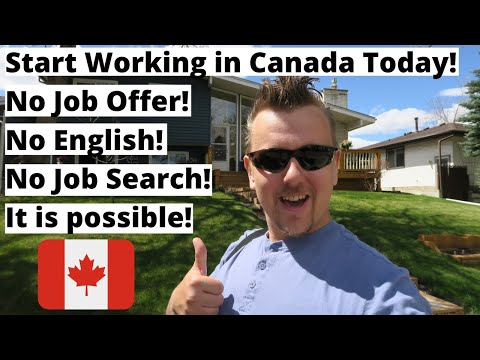 Start Working in Canada! No Job Offer, No English, No Job Search required! It is possible!