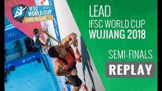 IFSC Climbing World Cup - Wujiang 2018 - Lead - Semi-Finals