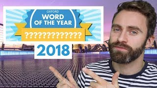 2018 Word of the Year (Oxford Dictionary)