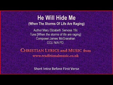 He Will Hide Me(When The Storms Of Life Are Raging) - Old Hymn Lyrics & Music