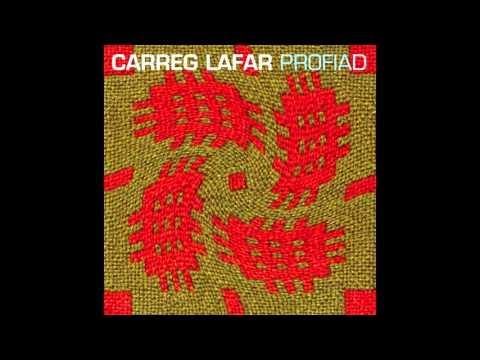 Carreg Lafar - Profiad