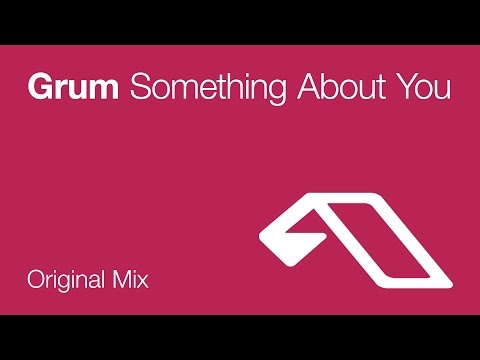 Grum - Something About You