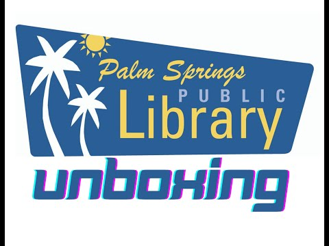 Palm Springs Public Library Unboxing: Season 1, Episode 3