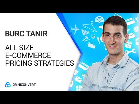Burc Tanir - Actionable Pricing Strategies For All Sizes of E-Commerce Companies