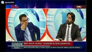 Güneydoğu Tv, Gündem Özel AF Konusu, MHP Mv Adayı Ömer Çağlar YILMAZ