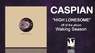 "Caspian ""High Lonesome"""