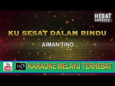 Aiman Tino - Ku Sesat Dalam Rindu | Karaoke | Minus One | Tanpa Vocal | Lirik Video HD