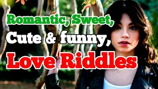 Funny + Romantic + Cute + Sweet + Love Riddles