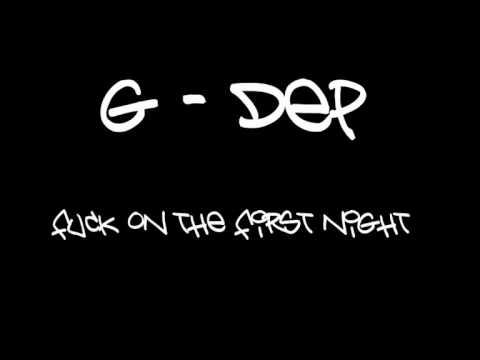 G-DEP  -   Fuck on the first night