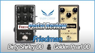 [Pedal Review] Friedman Dirty Shirley Overdrive & Golden Pearl Overdrive Pedal