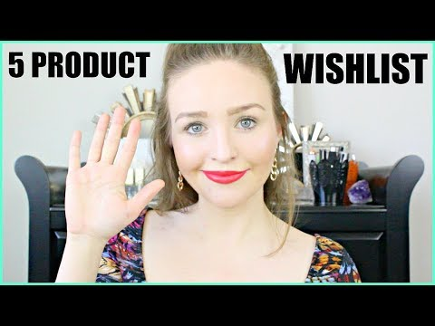 My FIVE Product Wishlist • Sephora VIB Sale - Spring 2018!