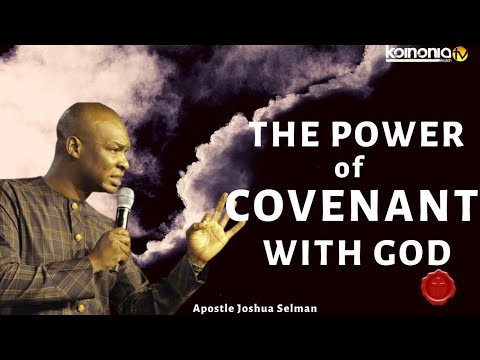 (MUST WATCH!!!) THE POWER OF COVENANT WITH GOD - Apostle Joshua Selman Nimma