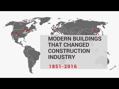 Modern Buildings That Changed Construction Industry From 1851 until 2016