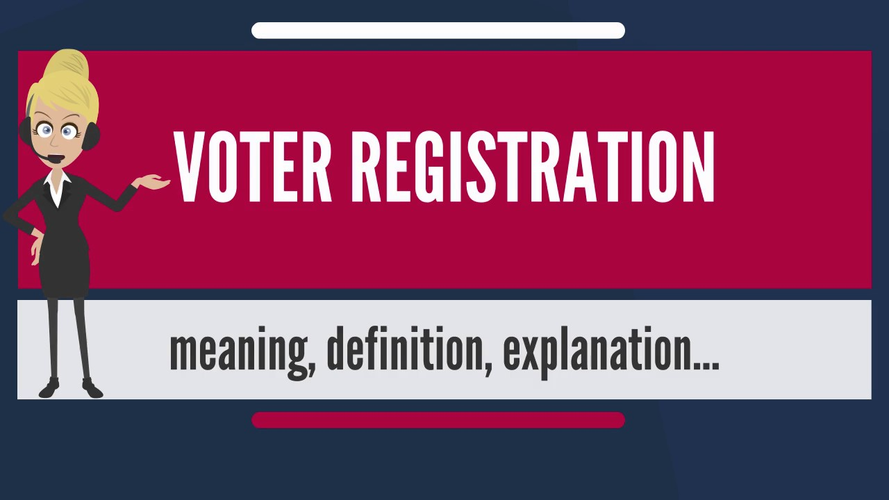 what is voter registration? what does voter registration mean? voter