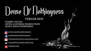 Vereor Nox - Dense Of Nothingness...
