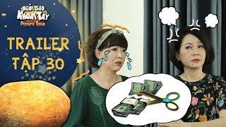 Ngôi sao khoai tây | trailer tập 30: Bà Hà lo lắng phát khóc vì sợ bà Tuyết trừ lương khi làm sai