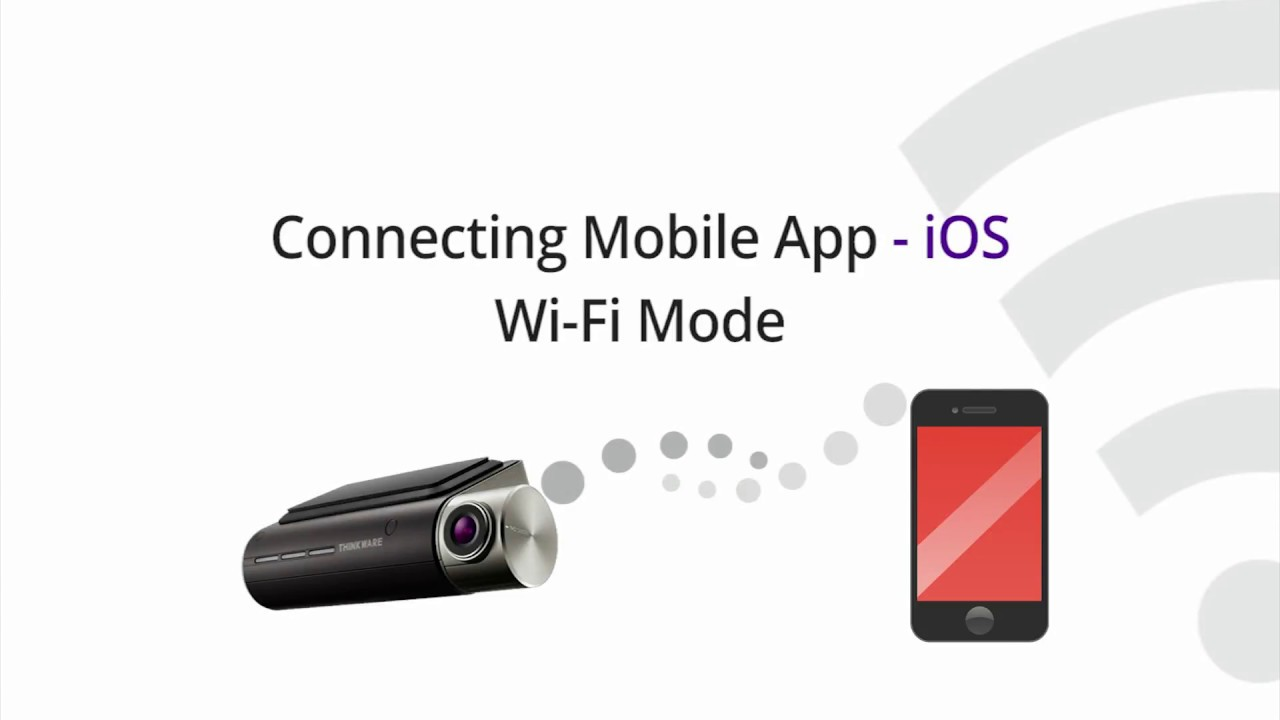 Thinkware F800/F800PRO: Connecting the Mobile App - Wi-Fi (iOS)