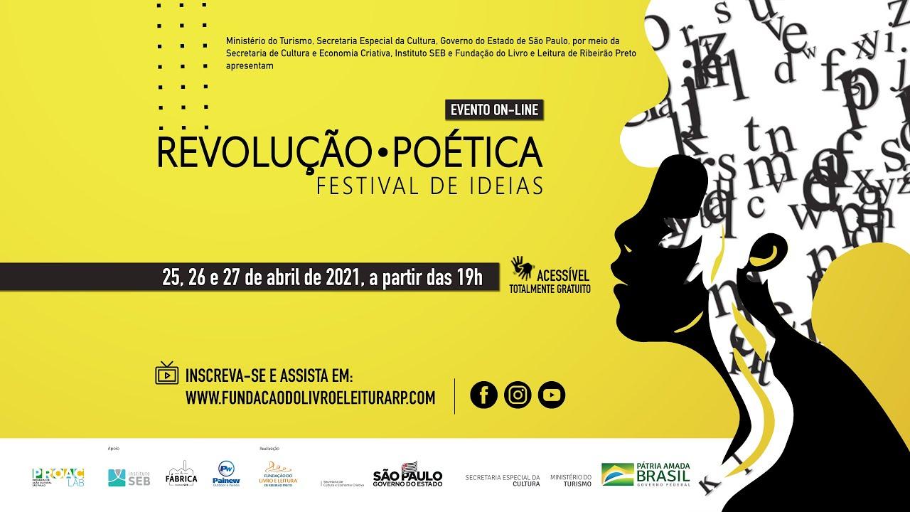 """""""Revolução Poética: Festival de Ideias"""" - Não Perca! - 25, 26 e 27 de abril"""