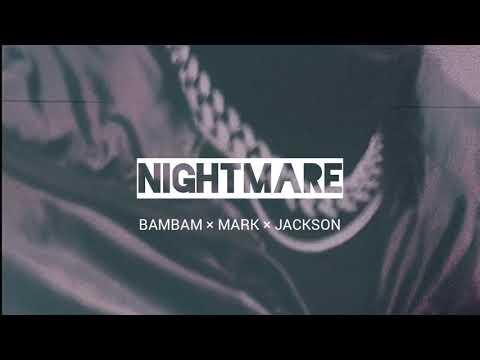 [Got7]_ Nightmare (BamBam × Mark × JackSon) ในงาน MAMA 2018 In Hongkong
