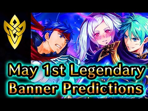 May 1 FEH Legendary Banner Predictions  This Banner Might Be Epic!  Fire Emblem Heroes