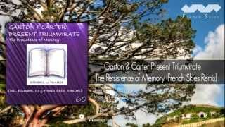 Garton & Carter Present Triumvirate - The Persistence of Memory (French Skies Remix)