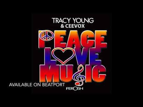 Peace love music   Tracy Young and Ceevox (original)