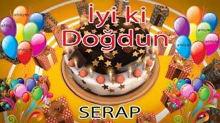 İyi ki Doğdun - SERAP - Tüm İsimlere Doğum Günü Şarkısı