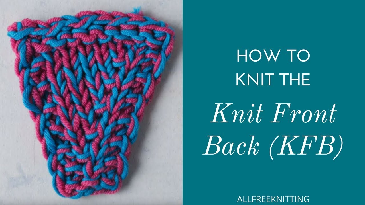 How To Knit A Kfb Increase Youtube