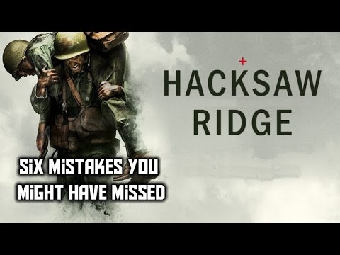 Hacksaw Ridge - Six Mistakes You Might Have Missed!