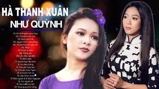 Bolero Hà Thanh Xuân, Như Quỳnh | Nhạc Vàng Bolero Hải Ngoại Giọng Ca Nữ Ngọt Ngào Nhất 2019